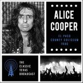 El Paso County Coliseum 1980 (Live) by Alice Cooper