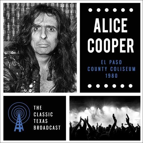El Paso County Coliseum 1980 (Live) di Alice Cooper