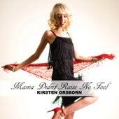 Mama Didn't Raise No Fool by Kirsten Orsborn