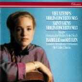 Saint-Saëns: Violin Concerto No. 3 / Vieuxtemps: Violin Concerto No. 5 / Ysaÿe: Solo Violin Sonata No. 5 by Isabelle van Keulen