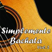 Simplemente Bachata, Vol.2 de Various Artists