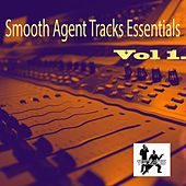 Smooth Agent Track Essentials, Vol. 1 by Various Artists