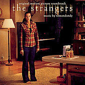 The Strangers (Original Motion Picture Soundtrack) by Tomandandy