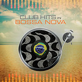 Club Hits in Bossa Nova de Various Artists