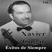 Éxitos de Siempre, Vol. 2 by Xavier Cugat