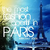 The Most Fashion Aperitif in Paris (Selected Vibes) by Various Artists