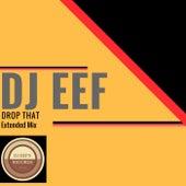 Drop That (Extended Mix) de DJ Eef