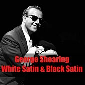 George Shearing: White Satin & Black Satin by George Shearing