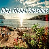 Ibiza Global Sessions (The Best Electro House, Electronic Dance, EDM, Techno, House & Progressive Trance) von Various Artists