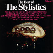 The Best Of The Stylistics Vol. 2 by The Stylistics