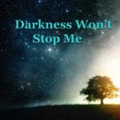 Darkness Won't Stop Me von Various Artists