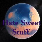 Hate Sweet Stuff de Various Artists