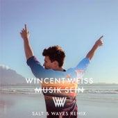 Musik sein (Salt & Waves Remix) von Wincent Weiss