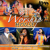 True Worship 2012 (Recorded Live at the Christ Worship House Auditorium) by Worship House