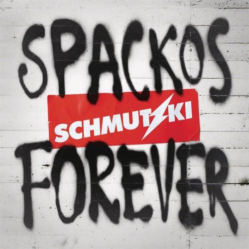 Spackos Forever by Schmutzki