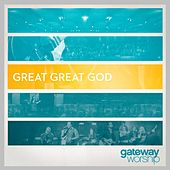Great Great God de Gateway Worship