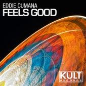 Kult Records Presents: Feels Good by Eddie Cumana