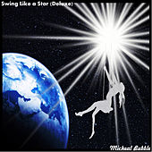 Swing Like a Star (Deluxe) von Micheal Bubble