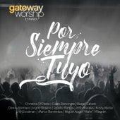 Por Siempre Tuyo by Gateway Worship