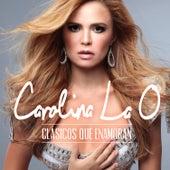 Clásicos Que Enamoran by Carolina La O