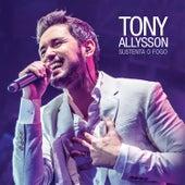 Sustenta o Fogo (Ao Vivo) - EP de Tony Allysson