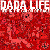 Red Is The Color Of Rage von Dada Life