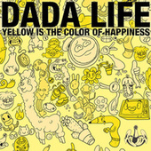 Yellow Is The Colour Of Happiness von Dada Life