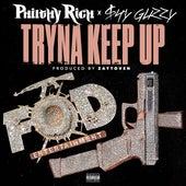 Tryna Keep Up (feat. Shy Glizzy) - Single von Philthy Rich