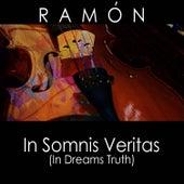 In Somnis Veritas - In Dreams Truth by Ramón