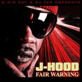 Fair Warning by J-Hood