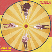 Cabin Fever by The Tricks