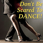 Don't Be Scared To Dance! by Various Artists