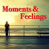 Moments And Feelings by Various Artists