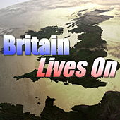 Britain Lives On by Various Artists