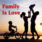 Family Is Love de Various Artists