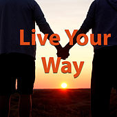 Live Your Way di Various Artists