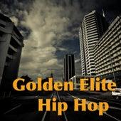 Golden Elite Hip Hop by Various Artists