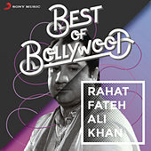 Best of Bollywood: Rahat Fateh Ali Khan by Various Artists