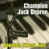Bourbon Street Jive by Champion Jack Dupree