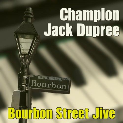 Bourbon Street Jive by Champion Jack Dupree