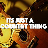 Its Just A Country Thing by Various Artists