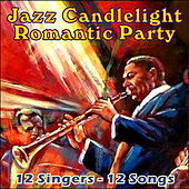Jazz Candlelight Romantic Party by Various Artists