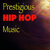 Prestigious Hip Hop Music by Various Artists