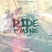Ride for Mine (feat. K.Dolla) by Fase