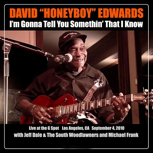 I'm Gonna Tell You Somethin That I Know (Live at the G Spot) by David
