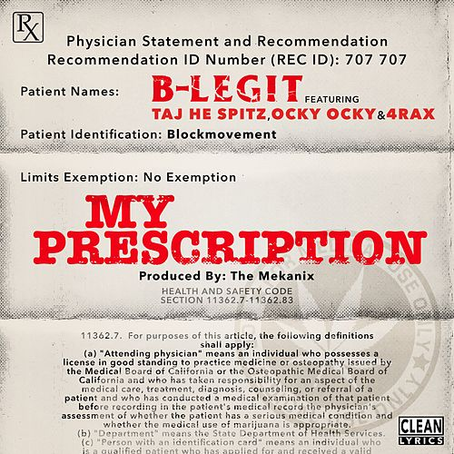 My Prescription (feat. Taj He Spitz, Ocky Ocky & 4rAx) - Single by B-Legit