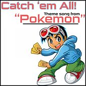 Catch 'Em All: Theme Song from