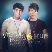 Quebre o Silêncio de Victor Freitas & Felipe