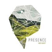 Presence by Andy Hunter