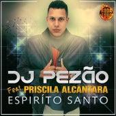 Espírito Santo de DJ. Pezão